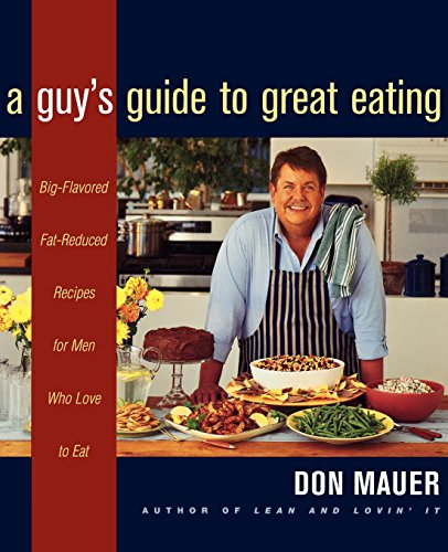 a-guys-guide-to-great-eating-delicious-and-lean-recipes-for-men-and-the-people-who-love-them