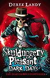 Dark Days (Skulduggery Pleasant, Book 4) (Skulduggery Pleasant series) (English Edition)