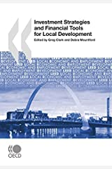 Local Economic and Employment Development (LEED) Investment Strategies and Financial Tools for Local Development by Greg Clark (2007-11-23) Paperback