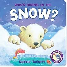 Who's Hiding in the Snow? (Hide-&-Seek Fun Book)