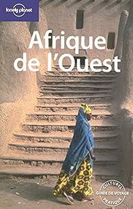 AFRIQUE DE L OUEST 1ED par Anthony Ham