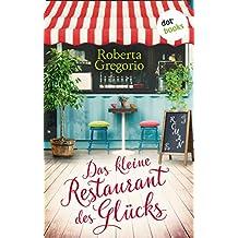 Das kleine Restaurant des Glücks: Roman