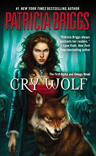 Cry Wolf: An Alpha and Omega Novel (Alpha and Omega Novels)
