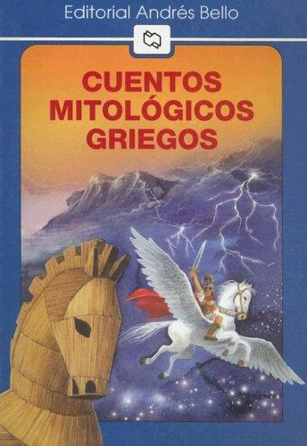 Cuentos Mitologicos Griegos (Editorial Andres Bello (Series))