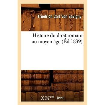 Histoire du droit romain au moyen âge (Éd.1839)