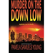 Murder on the Down Low (Vernetta Henderson Series No. 3) by Pamela Samuels Young (2008-09-01)