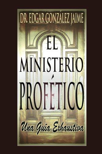 El Ministerio Profético por Dr. Edgar Gonzalez Jaime