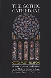 The Gothic Cathedral: Origins of Gothic Architecture and the Medieval Concept of Order (Bollingen Series (General))