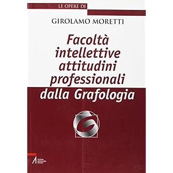 Facoltà Intellettive Attitudini Professionali Dalla Grafologia