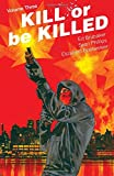 Kill or Be Killed Volume 3