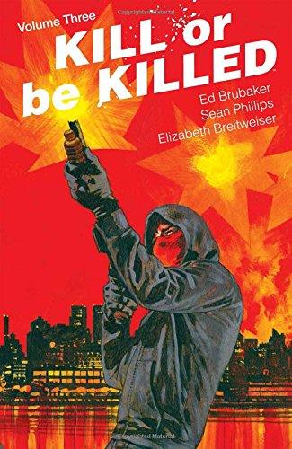 Kill or Be Killed Volume 3 por Ed Brubaker