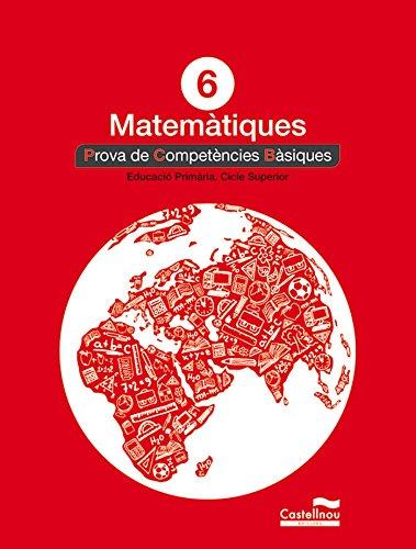 Matemàtiques 6: proves competències bàsiques (Prova competències bàsiques) - 9788498049862