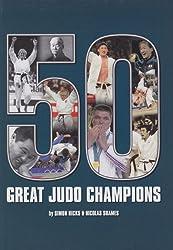 50 Great Judo Champions by Simon Hicks (2001-07-23)