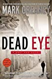 Dead Eye (A Gray Man Novel) by Greaney, Mark (2013) Paperback