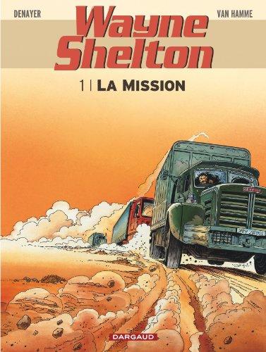 Wayne Shelton - tome 1 - Mission (La)