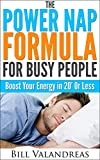 Image de The Power Nap Formula For Busy People: Boost Your Energy in 20' Or Less (English Edition