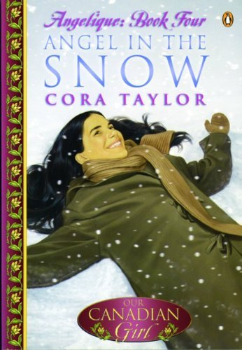 Our Canadian Girl Angelique #4 Angel in the Snow by Cora Taylor (May 30,2006)