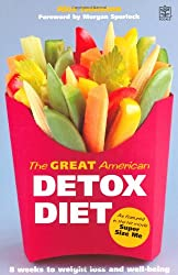 The Great American Detox Diet: The Proven 8-week Programme for Weight Loss, Good Health and Well Being - As Featured in the Hit Movie