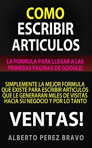 Como Escribir Artículos | LA FORMULA PARA LLEGAR A LAS PRIMERAS PAGINAS DE LOS MOTORES DE BUSQUEDA!