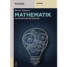 Mathematik: Eine Einführung für Praktiker (De Gruyter Studium)