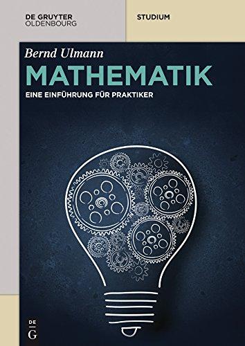 mathematik-eine-einfuhrung-fur-praktiker-de-gruyter-studium