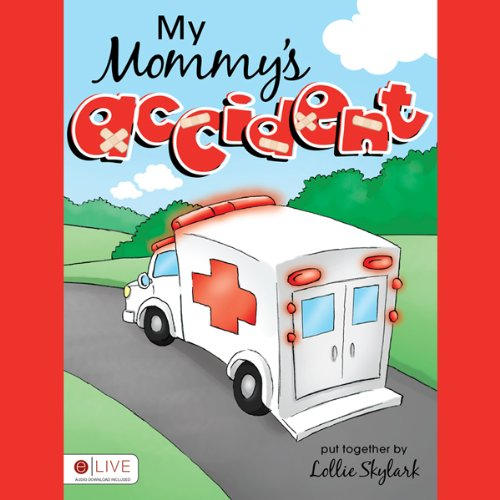 My Mommy's Accident  Audiolibri