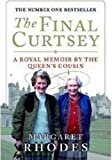 The Final Curtsey: A Royal Memoir by Rhodes, Margaret (2012) Paperback