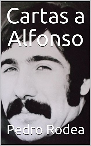 Cartas a Alfonso por Pedro Rodea