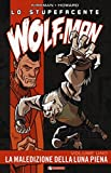 Lo stupefacente Wolf-Man: 1