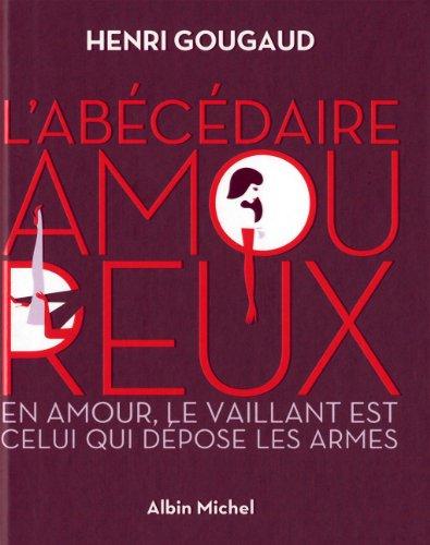 L'Abécédaire amoureux: En amour, le vaillant est celui qui dépose les armes