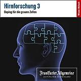 Hirnforschung 3 (F.A.Z.-Dossier)