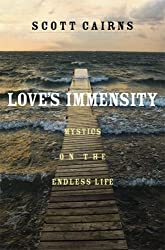 Love's Enormity: Mystics on the Endless Life