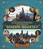 Schermi incantati. Il magico mondo di J.K. Rowling. Ediz. a colori: 1