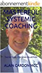MASTERFUL SYSTEMIC COACHING: THE SYST...