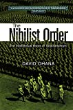 Nihilist Order: The Intellectual Roots of Totalitarianism