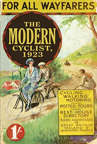 The Modern Cyclist, 1923: For all Wayfarers (Old House Projects) por William Fitzwater Wray