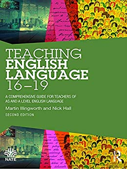 PDF Gratis Teaching English Language 16-19: A Comprehensive Guide for Teachers of AS and A Level English Language (National Association for the Teaching of English (NATE))