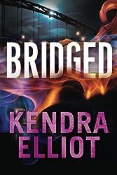 Bridged (Callahan & McLane) by Kendra Elliot (2015-02-10)