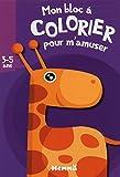 MON BLOC A COLORIER POUR M'AMUSER (3-5 ANS) (GIRAFE)...