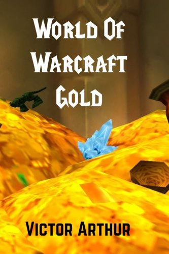 World Of Warcraft Gold: Guide To Making More Money In WoW (Gold Wow Guide)