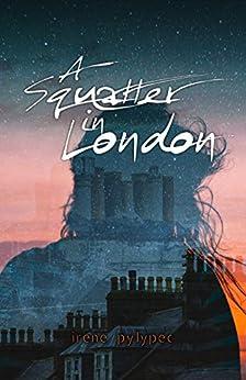 A Squatter in London (English Edition) de [Pylypec, Irene]