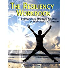 The Resiliency Workbook: Bounce Back Stronger, Smarter & With Real Self-Esteem (English Edition)