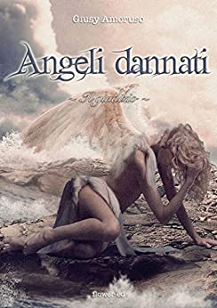 Angeli dannati. Il giudizio (Il Grimorio Vol. 11) di [Amoruso, Giusy]