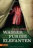 Buchinformationen und Rezensionen zu Wasser für die Elefanten: Roman (Taschenbücher) von Sara Gruen
