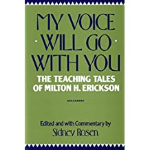 My Voice Will Go with You: The Teaching Tales of Milton H. Erickson (1991-03-17)