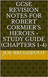 GCSE REVISION NOTES FOR ROBERT CORMIER'S  HEROES  - Study guide (Chapters 1-4) (English Edition)