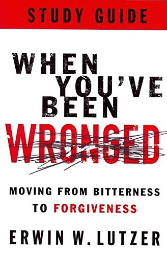 [(When You've Been Wronged : Moving from Bitterness to Forgiveness)] [By (author) Dr Erwin W Lutzer] published on (October, 2011) par Dr Erwin W Lutzer