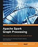 Apache Spark Graph Processing (English Edition)