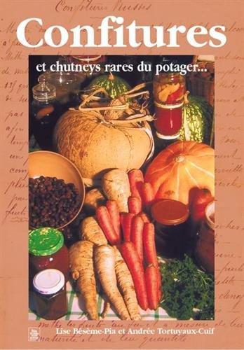 Confitures et chutneys rares du potager...