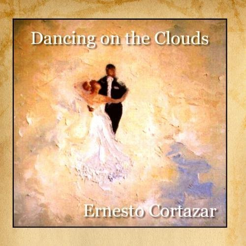 Dancing On The Clouds by Ernesto Cortazar